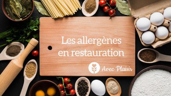 Allergènes en restauration : de quoi parle-t-on exactement ?