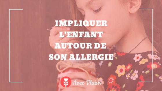 Comment parler de ses allergies avec son enfant ? - Impliquer l'enfant autour de ses allergies