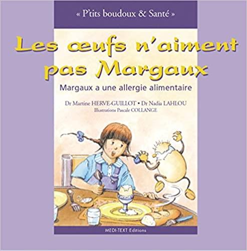 Livre enfant - Les oeufs n'aiment pas Margaux ! Margaux a une allergie alimentaire