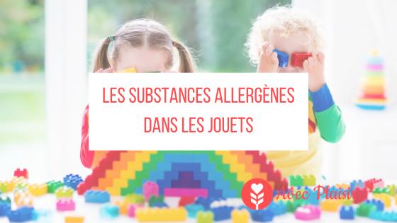 Les allergènes dans les jouets - les substances toxiques dans les jouets
