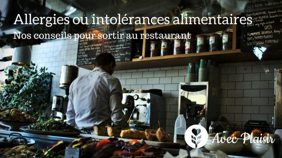 Allergies ou intolérances alimentaires : nos conseils pour sortir au restaurant