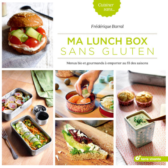 Livre - Ma lunch box sans gluten F.Barral - Editions : Terre vivante