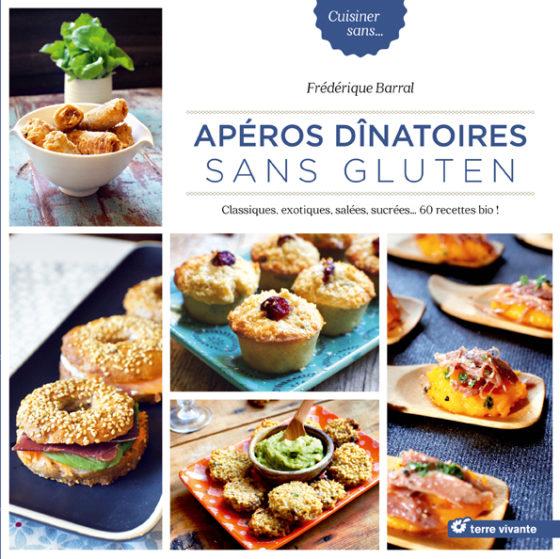 Livre - Apéros dinatoires sans gluten F.Barral - Editions : Terre vivante