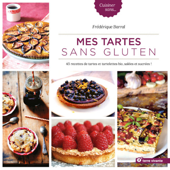 Livre - Mes tartes sans gluten F.Barral - Editions : Terre vivante