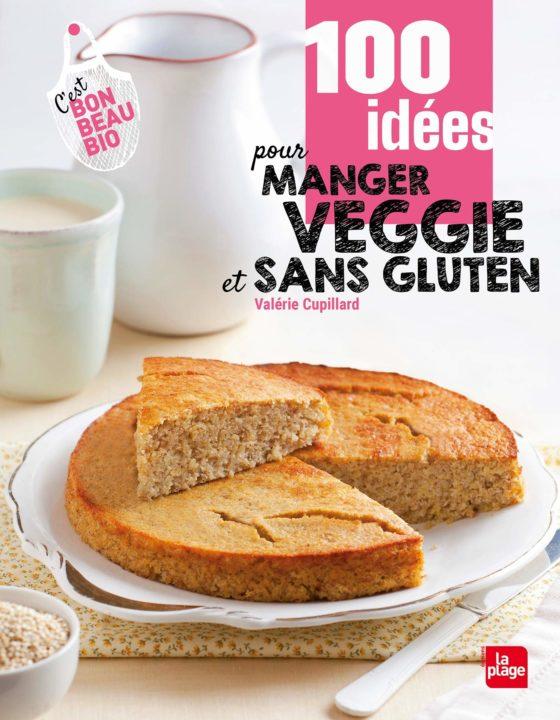 Livre - 100 idées pour manger sans gluten et veggie
