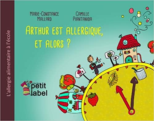 Livre enfant - Arthur est allergique et alors ? Les allergies alimentaires à l'école