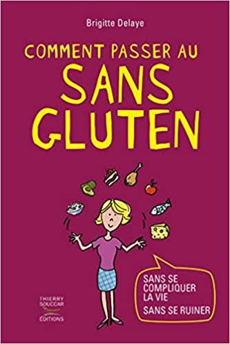 Comment passer au sans gluten sans se compliquer la vie sans se ruiner ?