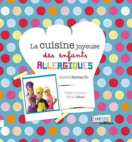 La cuisine joyeuse des enfants allergiques
