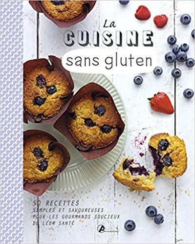 Livre - La cuisine sans gluten - Richard Duboisy - Edition Artemis