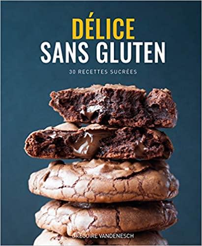 Livre - Délices sans gluten - recettes sans gluten et sans lait - Grégoire