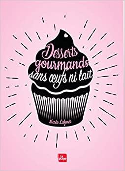 Livre - Desserts gourmands sans oeufs ni lait - Edition La Plage