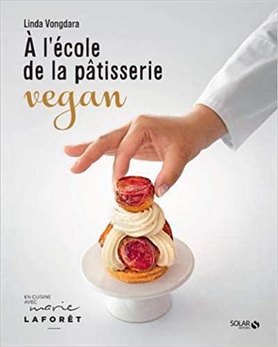 Livre - A l'école de la pâtisserie vegan