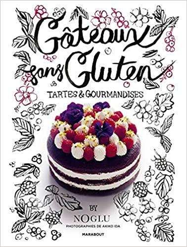 Livre - gâteau sans gluten tartes et gourmandises - Frédérique Jules