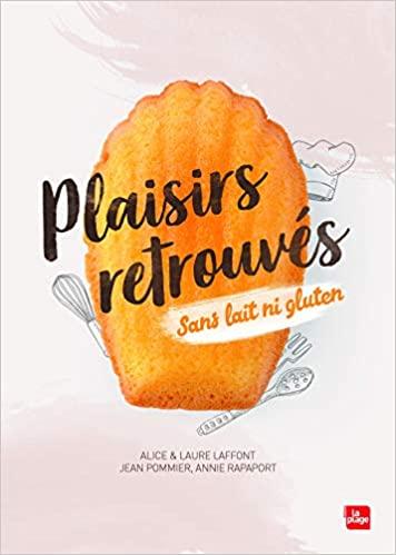 Livre - Plaisirs retrouvés sans gluten ni lait