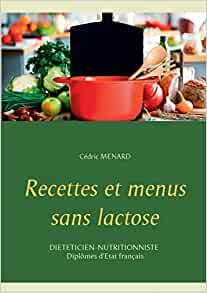Livre - Recette & Menu sans lactose cédric Menard