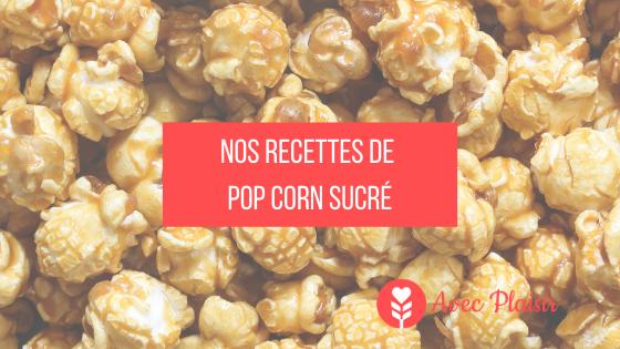 recettes popcorn sucré